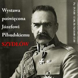 Szydłów. Wystawa poświęcona Józefowi Piłsudskiemu 2017